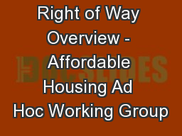 Right of Way Overview - Affordable Housing Ad Hoc Working Group