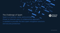 Spam is a harmful, costly, and evolving