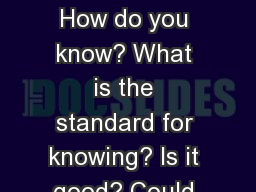 CONSENT Do you have it? How do you know? What is the standard for knowing? Is it good? Could it be