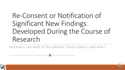 Re-Consent  or Notification of Significant New Findings Developed During the Course of Research PowerPoint PPT Presentation
