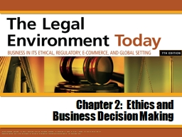 Chapter 2:  Ethics and  Business Decision Making