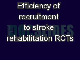 Efficiency of recruitment to stroke rehabilitation RCTs