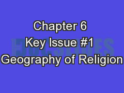 Chapter 6 Key Issue #1 Geography of Religion