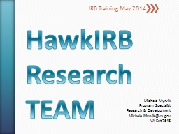 HawkIRB Research TEAM IRB Training May 2014 PowerPoint PPT Presentation