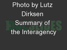 Photo by Lutz Dirksen Summary of the Interagency