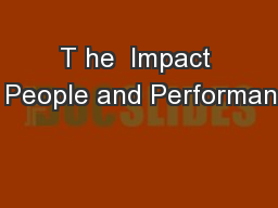 T he  Impact of People and Performance