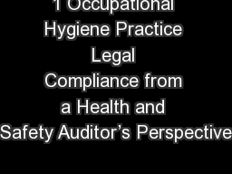 1 Occupational Hygiene Practice Legal Compliance from a Health and Safety Auditor's Perspective