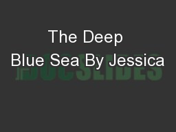 The Deep Blue Sea By Jessica