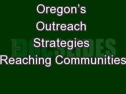 Oregon's Outreach Strategies Reaching Communities