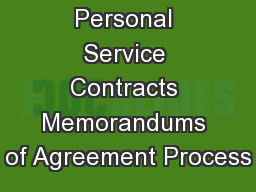 Personal Service Contracts Memorandums of Agreement Process