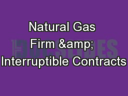 Natural Gas Firm & Interruptible Contracts