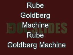 Rube Goldberg Machine Rube Goldberg Machine