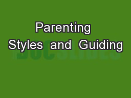 Parenting Styles  and  Guiding