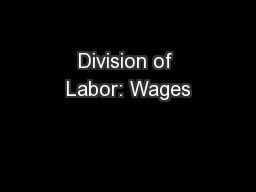 Division of Labor: Wages