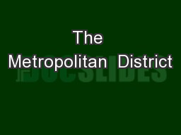 The Metropolitan  District