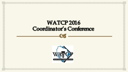 WATCP 2016  Coordinator's Conference