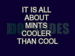 IT IS ALL ABOUT MINTS COOLER THAN COOL
