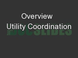 Overview  Utility Coordination PowerPoint PPT Presentation