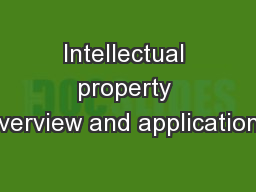 Intellectual property overview and applications PowerPoint PPT Presentation