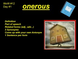 WoW #12  Day #1 onerous Definition