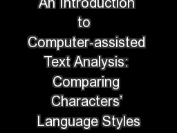 An Introduction to  Computer-assisted Text Analysis: Comparing Characters' Language Styles PowerPoint PPT Presentation