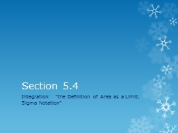 "Section 5.4 Integration:  ""the Definition of Area as a Limit"