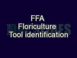 FFA Floriculture Tool identification PowerPoint PPT Presentation