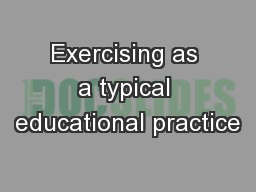 Exercising as a typical educational practice