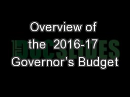 Overview of the  2016-17 Governor�s Budget