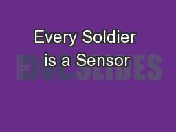 Every Soldier is a Sensor