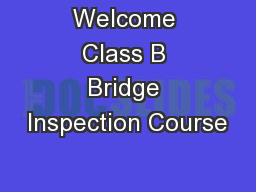 Welcome Class B Bridge Inspection Course