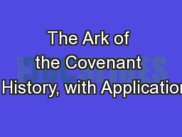 The Ark of the Covenant A History, with Applications