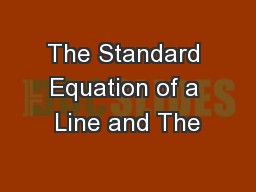 The Standard Equation of a Line and The