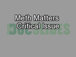 Meth Matters Critical Issue