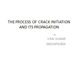 THE PROCESS OF CRACK INITIATION AND ITS PROPAGATION