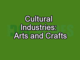 Cultural Industries: Arts and Crafts