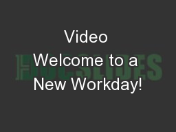 Video Welcome to a New Workday!