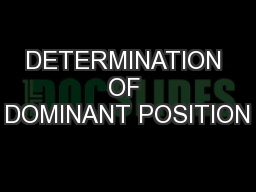 DETERMINATION OF DOMINANT POSITION