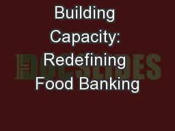Building Capacity: Redefining Food Banking