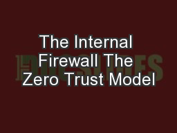 The Internal Firewall The Zero Trust Model