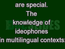 Ideophones are special. The knowledge of ideophones in multilingual contexts: