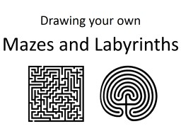 Drawing your own Mazes and Labyrinths