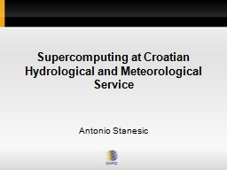 Supercomputing at  Croatian Hydrological and Meteorological Service