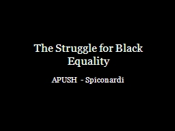 The Struggle for Black Equality PowerPoint PPT Presentation