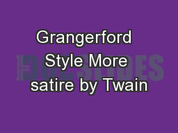 Grangerford  Style More satire by Twain