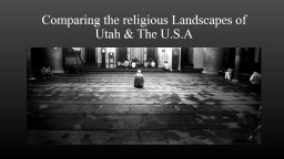 Comparing the religious Landscapes of Utah & The U.S.A