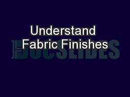 Understand Fabric Finishes