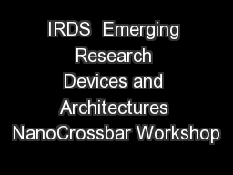 IRDS  Emerging Research Devices and Architectures NanoCrossbar Workshop