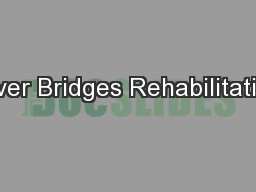River Bridges Rehabilitation