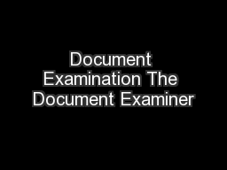 Document Examination The Document Examiner